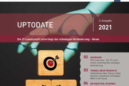 UPTODATE 2/2021 – Die IT-Landschaft unterliegt der ständigen Veränderung